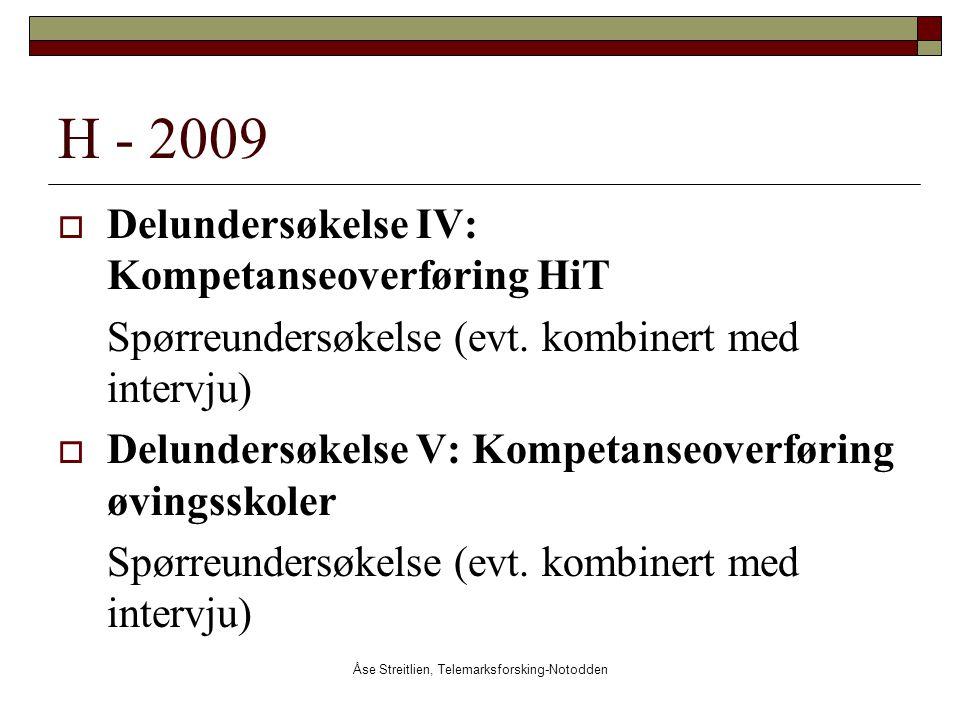 Åse Streitlien, Telemarksforsking-Notodden H - 2009  Delundersøkelse IV: Kompetanseoverføring HiT Spørreundersøkelse (evt. kombinert med intervju) 