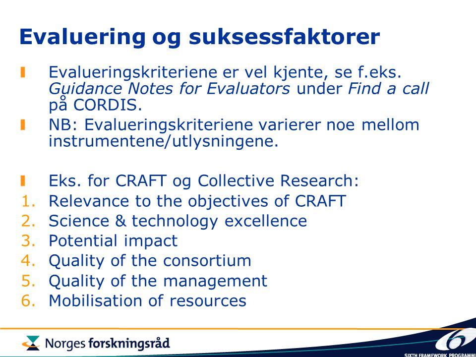 Evaluering og suksessfaktorer Evalueringskriteriene er vel kjente, se f.eks.