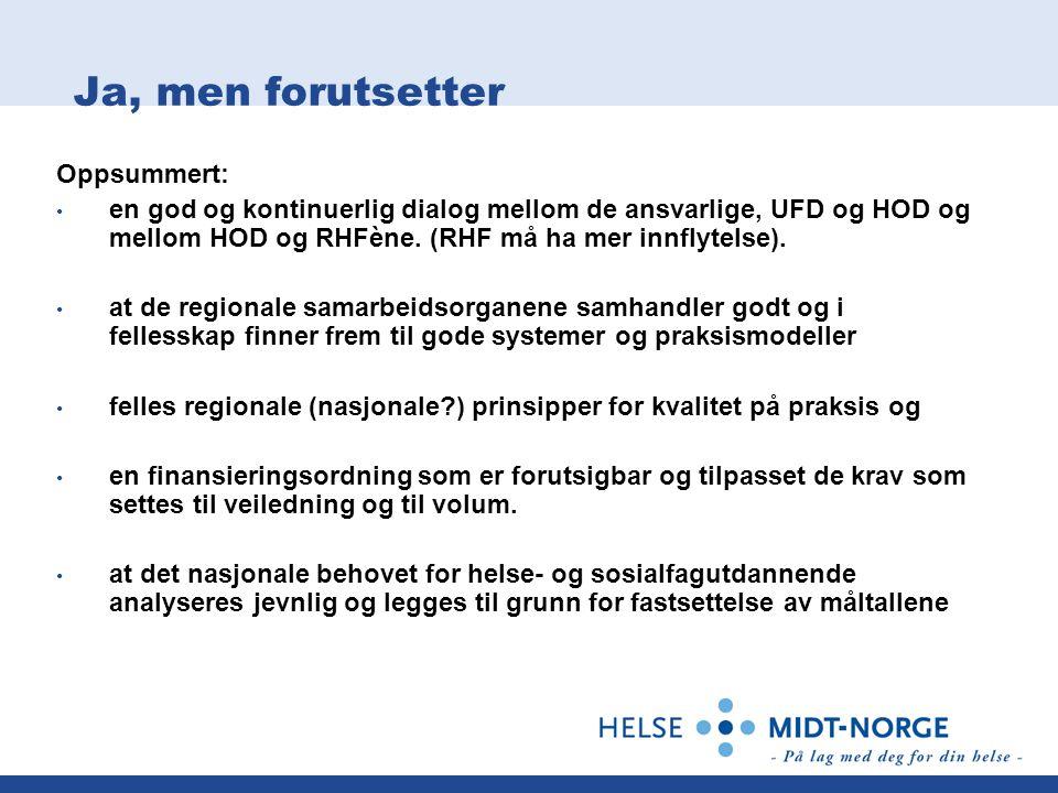 Ja, men forutsetter Oppsummert: en god og kontinuerlig dialog mellom de ansvarlige, UFD og HOD og mellom HOD og RHFène.