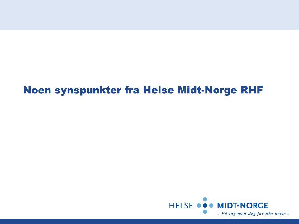 Noen synspunkter fra Helse Midt-Norge RHF