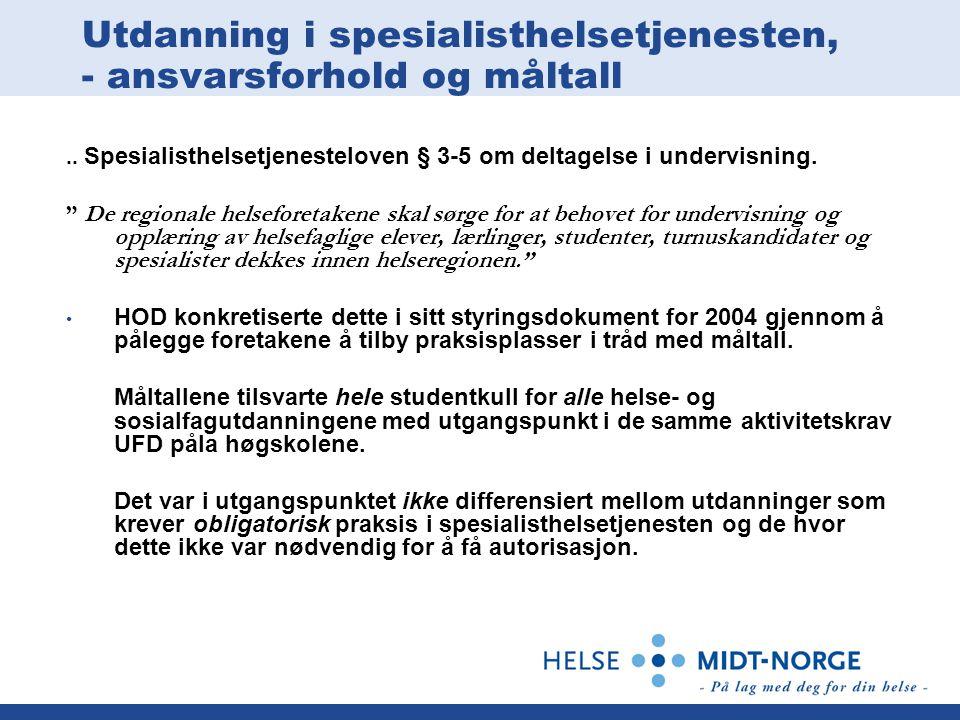 Utdanning i spesialisthelsetjenesten, - ansvarsforhold og måltall..