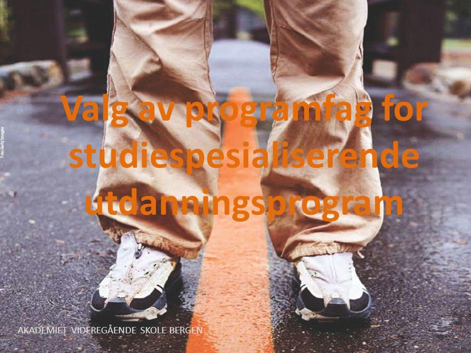Valg av programfag for studiespesialiserende utdanningsprogram AKADEMIET VIDEREGÅENDE SKOLE BERGEN