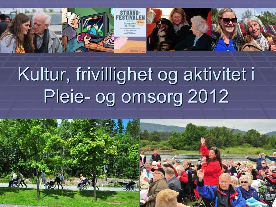Aktiv omsorg i Bærum kommune  Regjeringen legger vekt på kultur, aktivitet og trivsel som helt sentrale og grunnleggende elementer i et helhetlig omsorgstilbud.