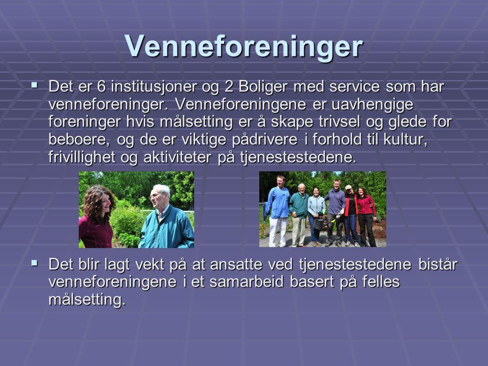 Venneforeninger  Det er 6 institusjoner og 2 Boliger med service som har venneforeninger. Venneforeningene er uavhengige foreninger hvis målsetting e