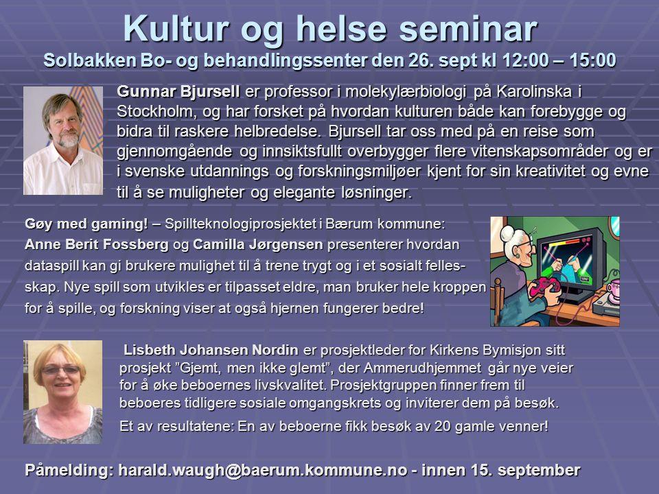 Kultur og helse seminar Solbakken Bo- og behandlingssenter den 26. sept kl 12:00 – 15:00 Gunnar Bjursell er professor i molekylærbiologi på Karolinska