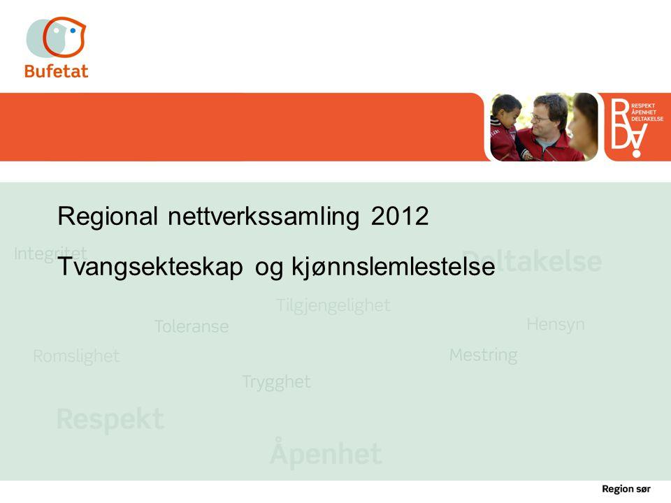Regional nettverkssamling 2012 Tvangsekteskap og kjønnslemlestelse