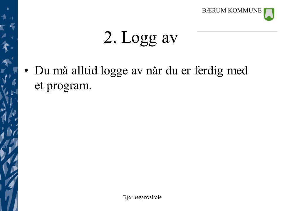 Bjørnegård skole 3.Fremmede Ikke snakk med fremmede.