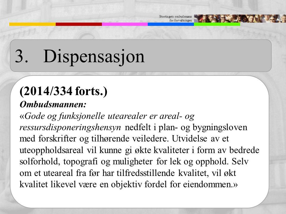 Stortingets ombudsmann for forvaltningen (2014/334 forts.) Ombudsmannen: «Gode og funksjonelle utearealer er areal- og ressursdisponeringshensyn nedfe