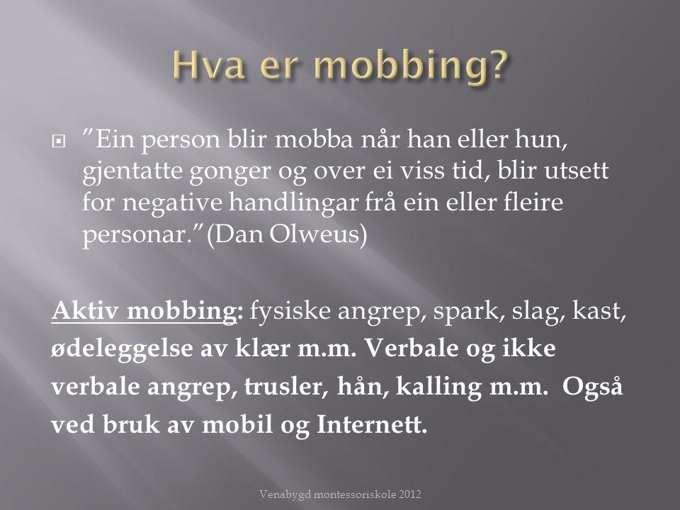 Passiv mobbing: å overse noen eller stenge ute noen fra venneflokken.