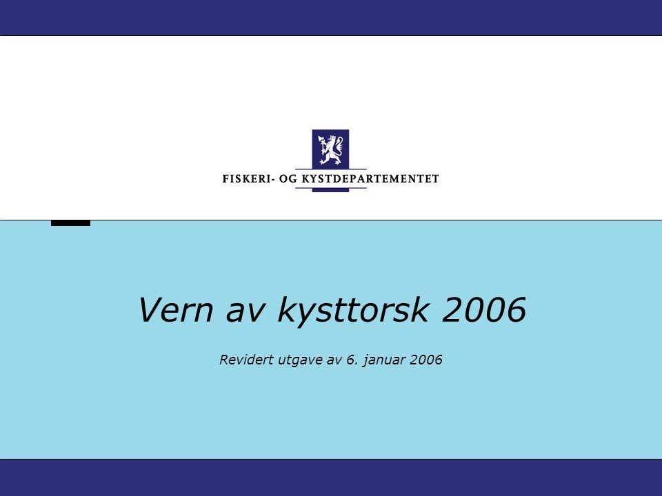 Øst - Finnmark Vardø Torsketrål må utenfor 6 n.mil av grunnlinjen Fartøy over 21 m.