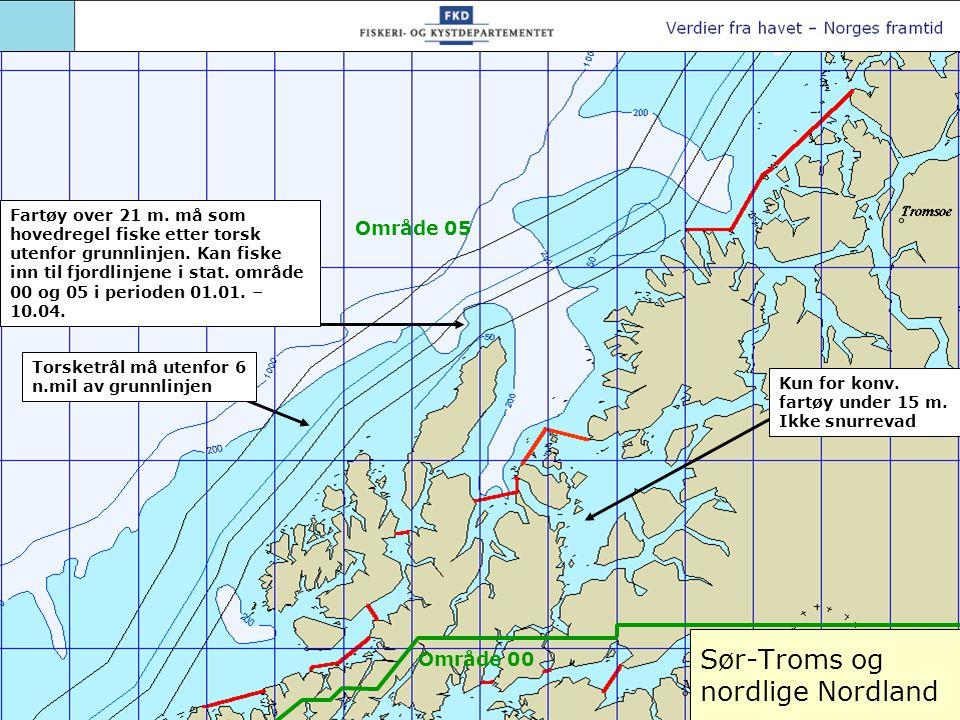 Sør-Troms og nordlige Nordland Torsketrål må utenfor 6 n.mil av grunnlinjen Kun for konv. fartøy under 15 m. Ikke snurrevad Område 05 Område 00 Fartøy