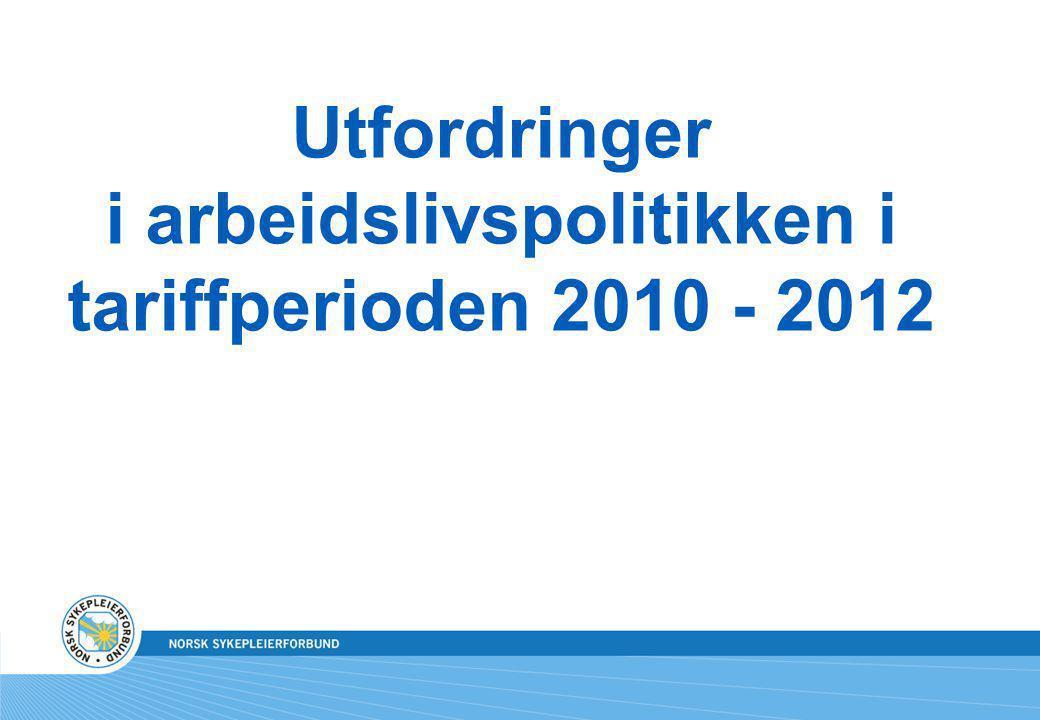 Utfordringer i arbeidslivspolitikken i tariffperioden 2010 - 2012