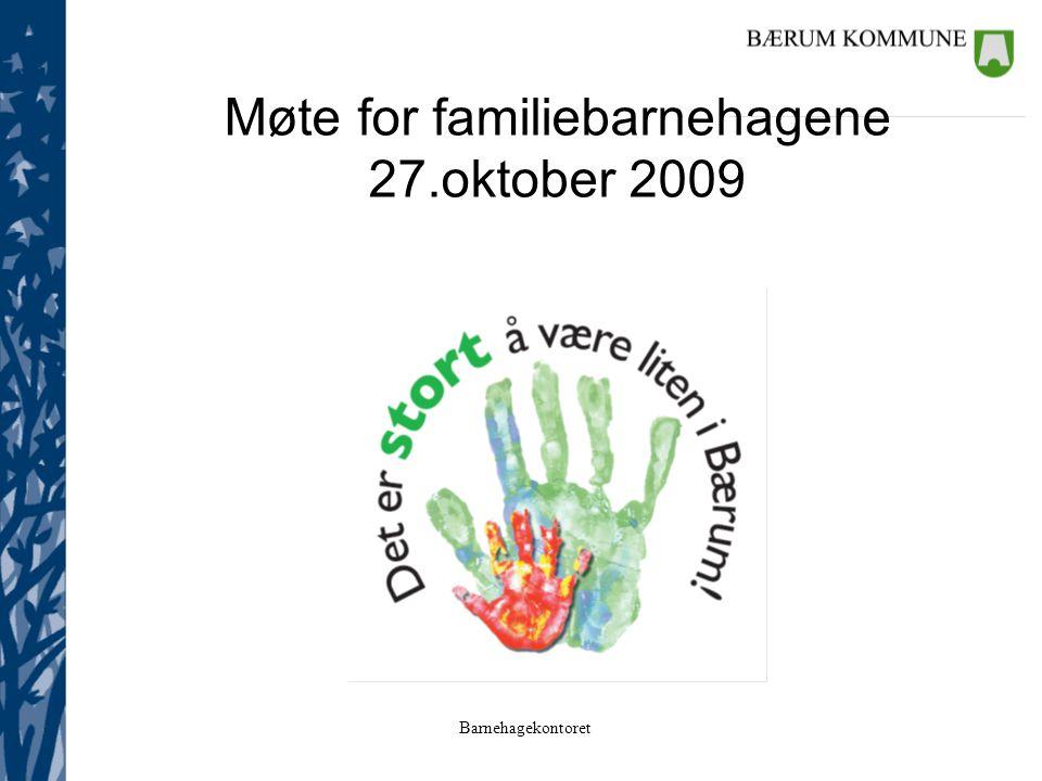 Barnehagekontoret Møte for familiebarnehagene 27.oktober 2009