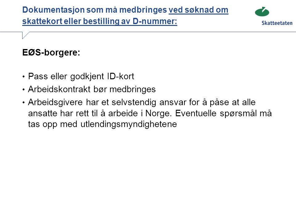 ID-kontroll av grensegjengere Grensegjengere som ikke har vært til ID-kontroll må oppsøke et skattekontor for ID-kontroll før de kan få skattekort i Norge Dette gjelder bare første gang de skal ha skattekort.