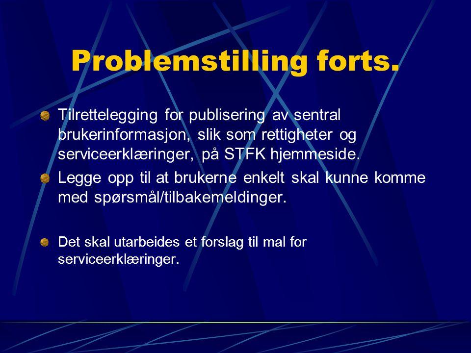Problemstilling forts.