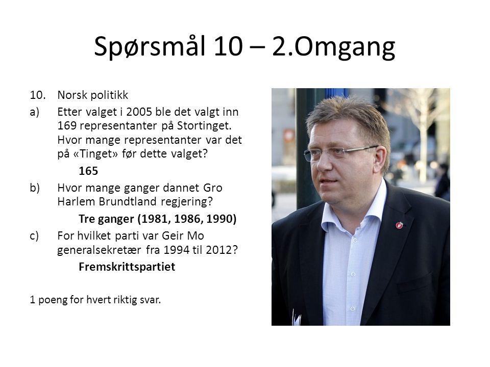 Spørsmål 10 – 2.Omgang 10.Norsk politikk a)Etter valget i 2005 ble det valgt inn 169 representanter på Stortinget.