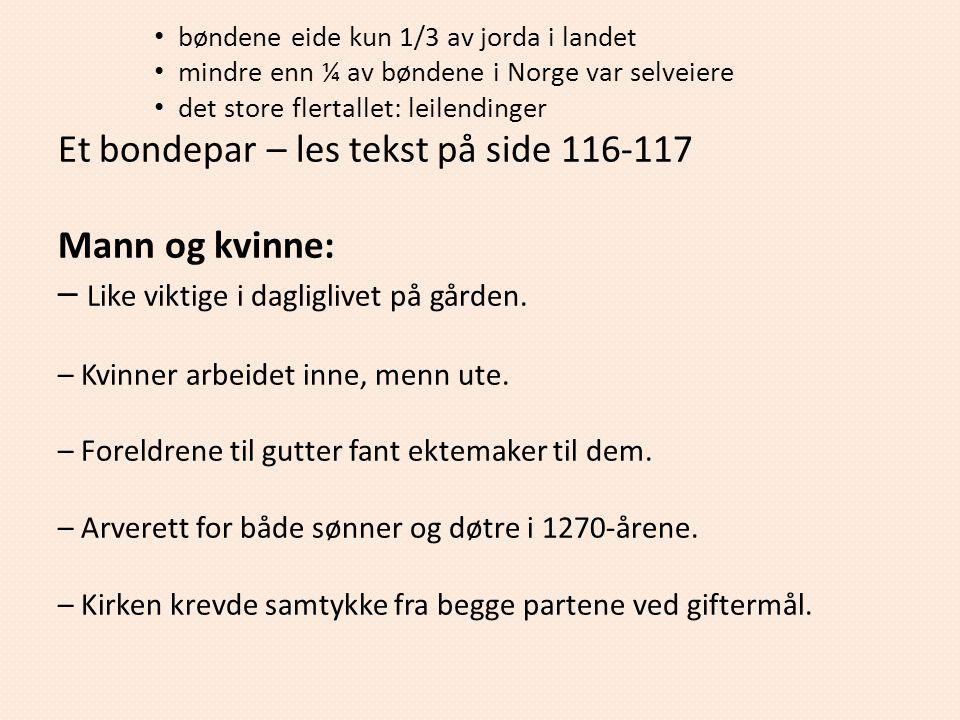 bøndene eide kun 1/3 av jorda i landet mindre enn ¼ av bøndene i Norge var selveiere det store flertallet: leilendinger Et bondepar – les tekst på sid