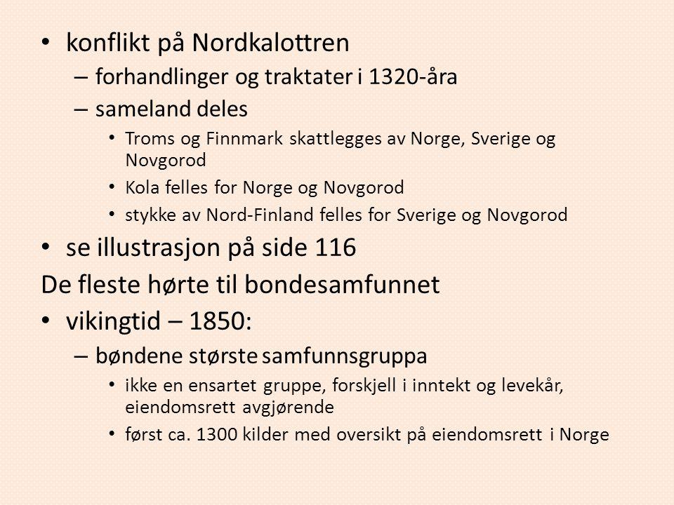 konflikt på Nordkalottren – forhandlinger og traktater i 1320-åra – sameland deles Troms og Finnmark skattlegges av Norge, Sverige og Novgorod Kola fe