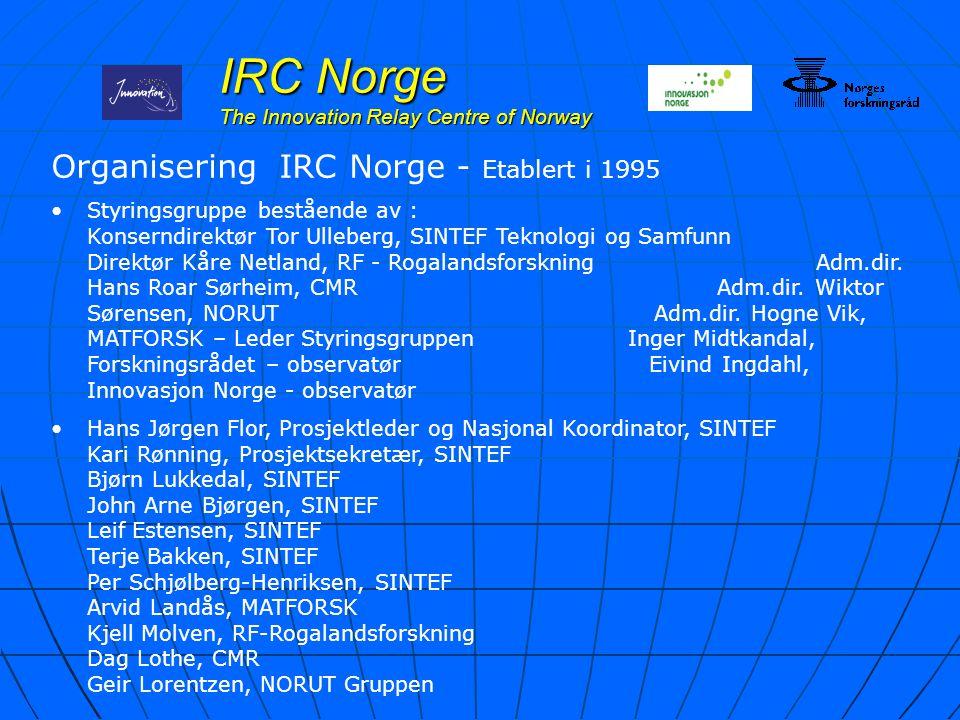 IRC Norge The Innovation Relay Centre of Norway Organisering IRC Norge - Etablert i 1995 Styringsgruppe bestående av : Konserndirektør Tor Ulleberg, S