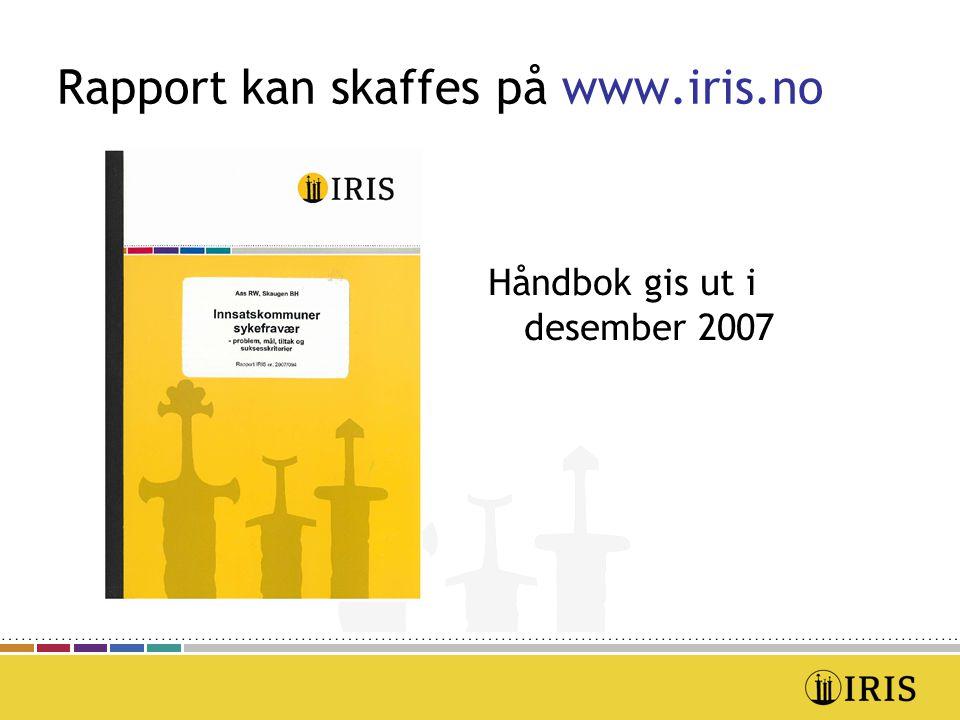 Rapport kan skaffes på www.iris.no Håndbok gis ut i desember 2007