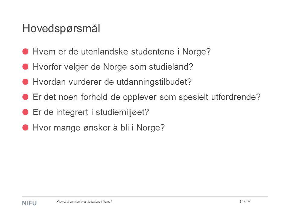 Hovedspørsmål Hvem er de utenlandske studentene i Norge.