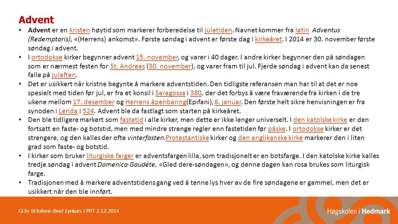 Gi liv til foilene dine! Lynkurs i PPT 2.12.2014 hihm.no/undervisningsstotte