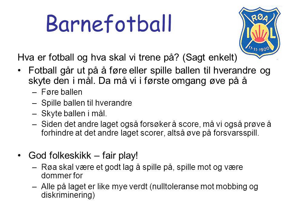 Barnefotball Hva er fotball og hva skal vi trene på? (Sagt enkelt) Fotball går ut på å føre eller spille ballen til hverandre og skyte den i mål. Da m