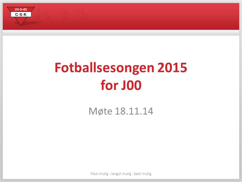 Fotballsesongen 2015 for J00 Møte 18.11.14