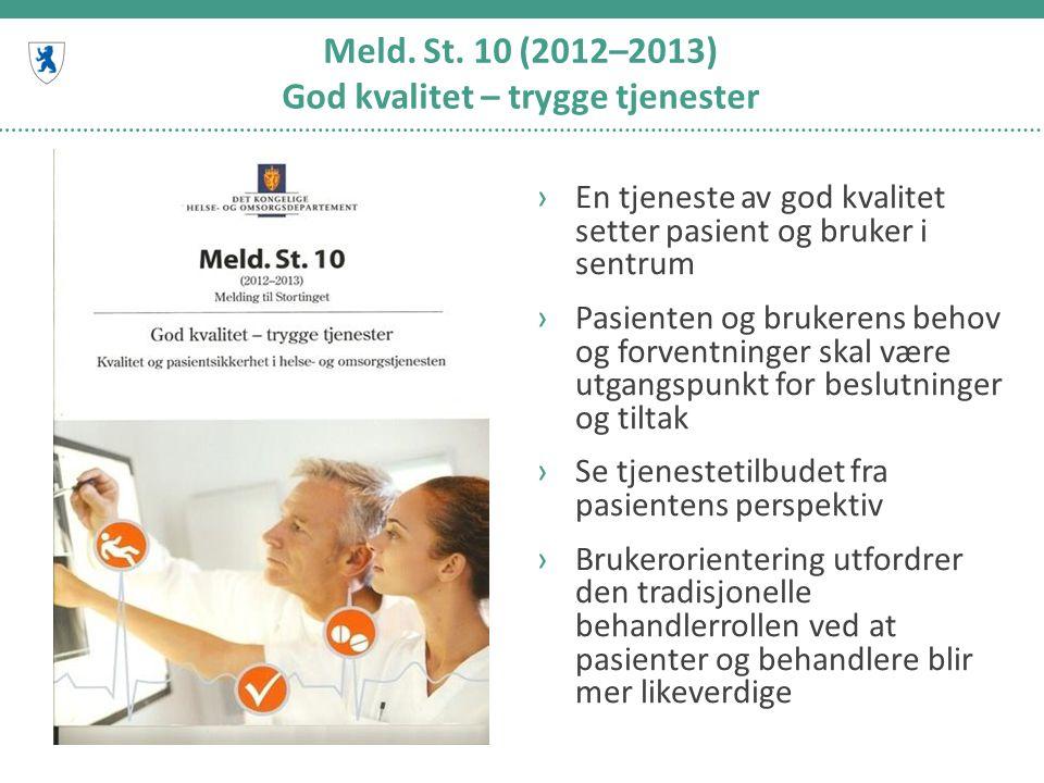 Meld. St. 10 (2012–2013) God kvalitet – trygge tjenester ›En tjeneste av god kvalitet setter pasient og bruker i sentrum ›Pasienten og brukerens behov
