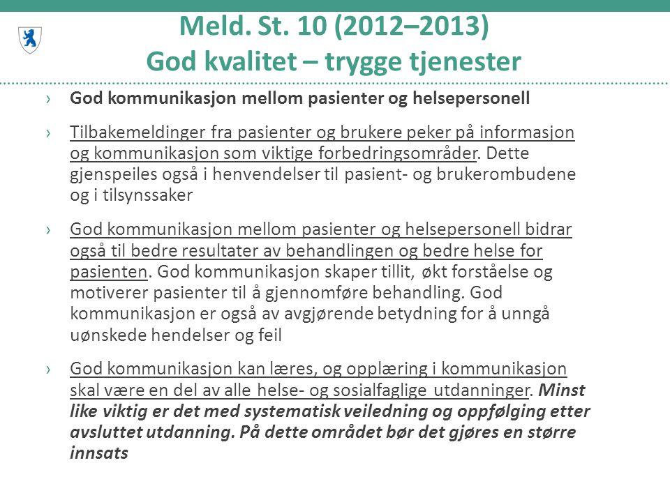 Meld. St. 10 (2012–2013) God kvalitet – trygge tjenester ›God kommunikasjon mellom pasienter og helsepersonell ›Tilbakemeldinger fra pasienter og bruk