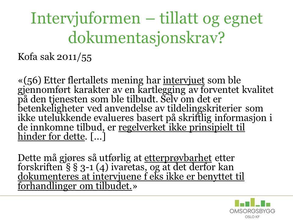 Intervjuformen – tillatt og egnet dokumentasjonskrav? Kofa sak 2011/55 «(56) Etter flertallets mening har intervjuet som ble gjennomført karakter av e