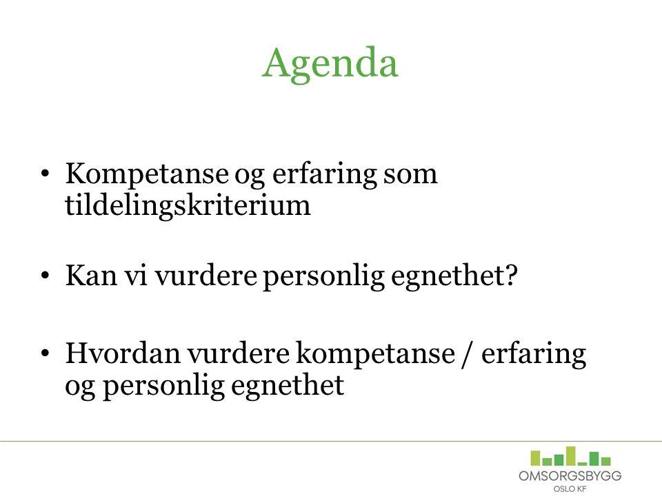 Agenda Kompetanse og erfaring som tildelingskriterium Kan vi vurdere personlig egnethet? Hvordan vurdere kompetanse / erfaring og personlig egnethet