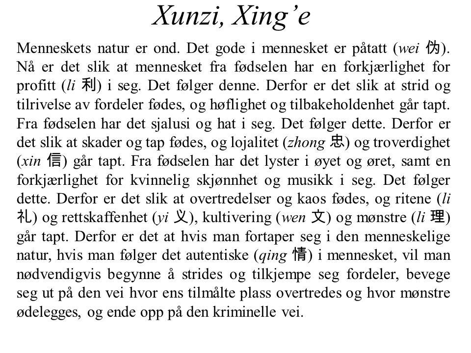 Xunzi, Xing'e Menneskets natur er ond. Det gode i mennesket er påtatt (wei 伪 ).