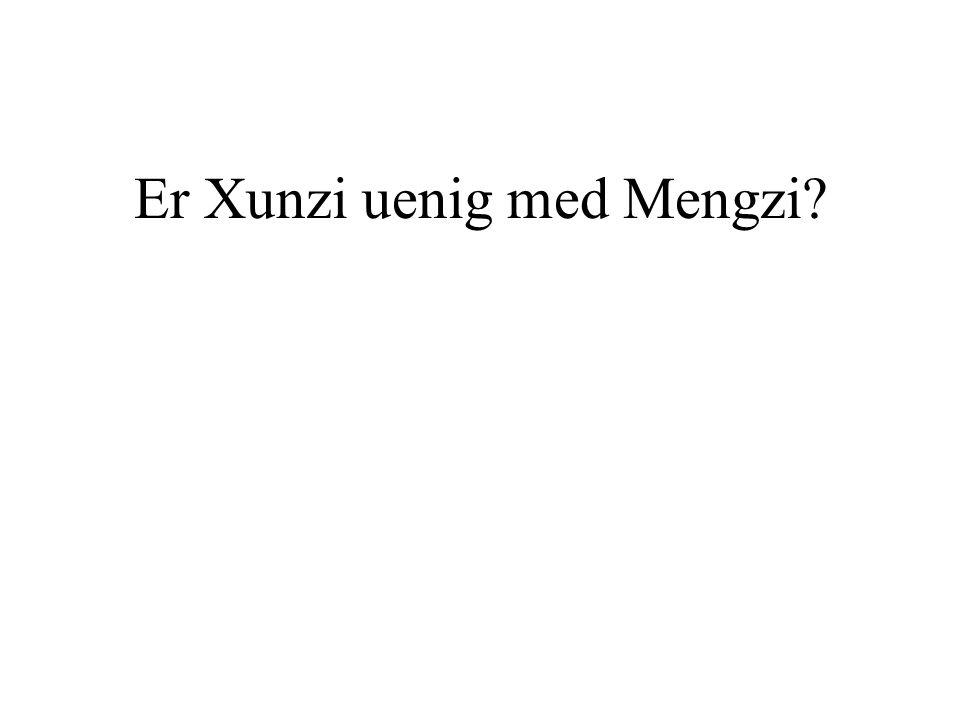 Er Xunzi uenig med Mengzi
