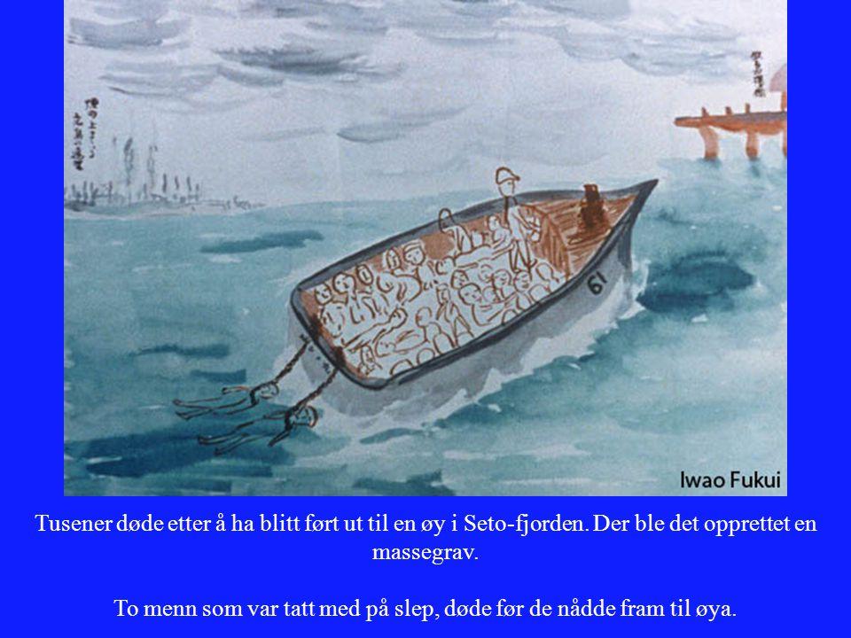 Tusener døde etter å ha blitt ført ut til en øy i Seto-fjorden. Der ble det opprettet en massegrav. To menn som var tatt med på slep, døde før de nådd