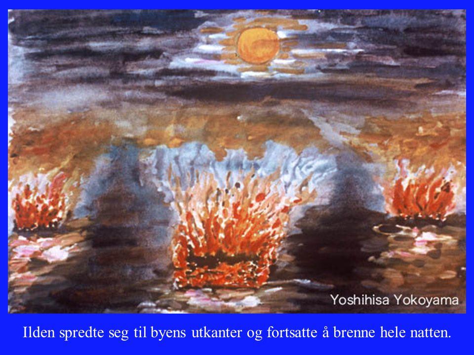 Ilden spredte seg til byens utkanter og fortsatte å brenne hele natten.