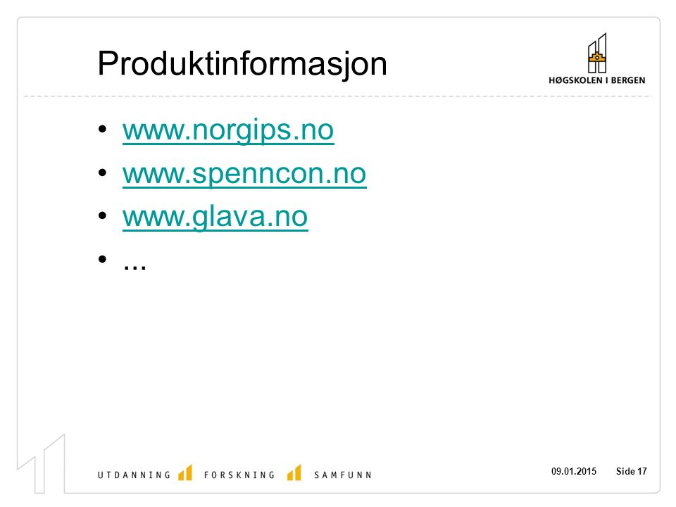 09.01.2015 Side 17 Produktinformasjon www.norgips.no www.spenncon.no www.glava.no...