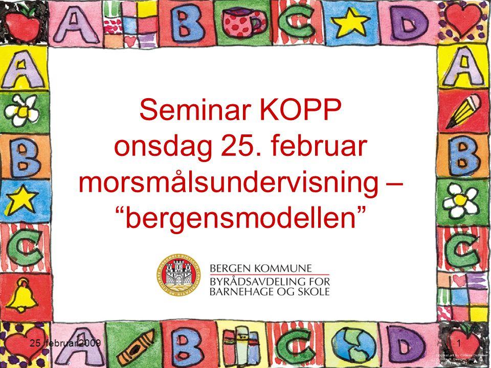 """25. februar 20091 Seminar KOPP onsdag 25. februar morsmålsundervisning – """"bergensmodellen"""""""