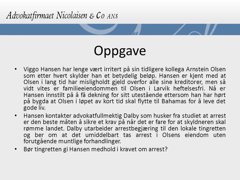 Oppgave Viggo Hansen har lenge vært irritert på sin tidligere kollega Arnstein Olsen som etter hvert skylder han et betydelig beløp.