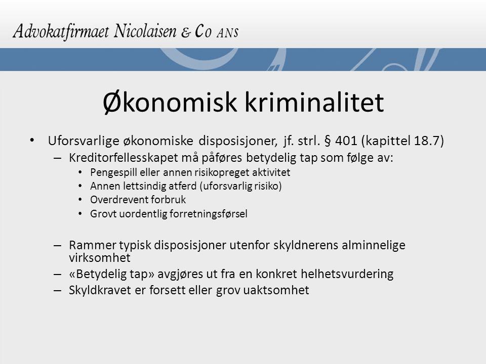 Økonomisk kriminalitet Uforsvarlige økonomiske disposisjoner, jf.