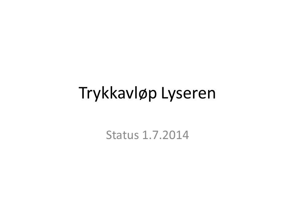 Trykkavløp Lyseren Status 1.7.2014