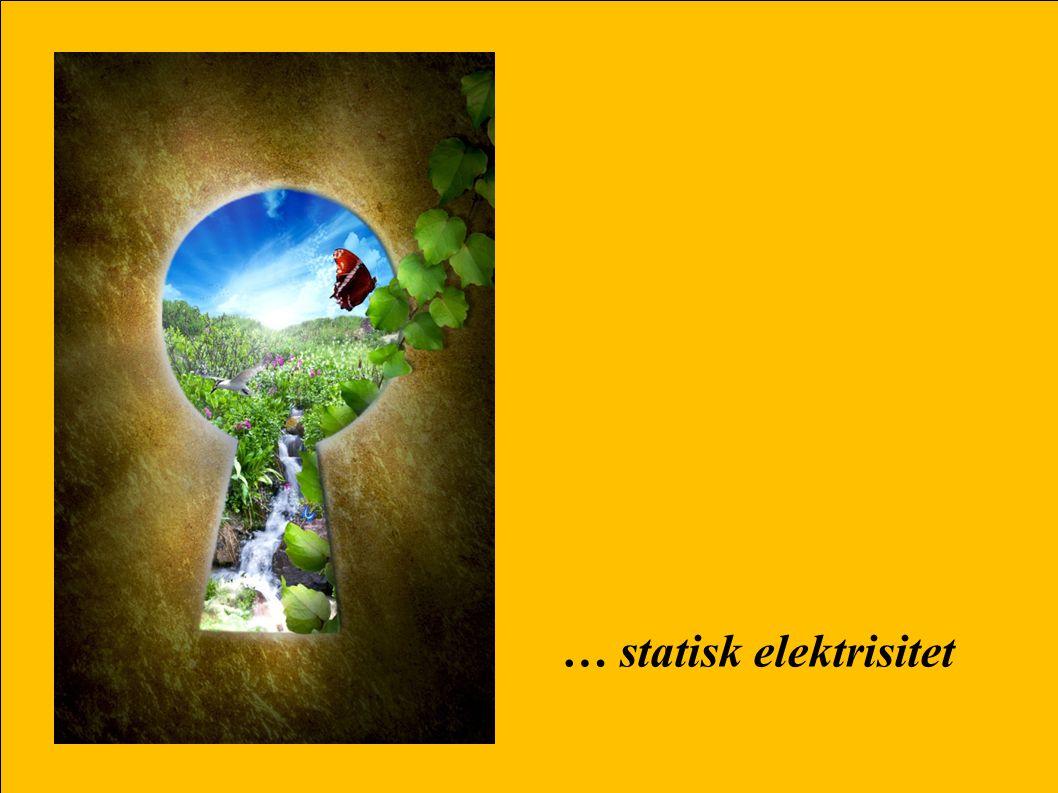 … statisk elektrisitet
