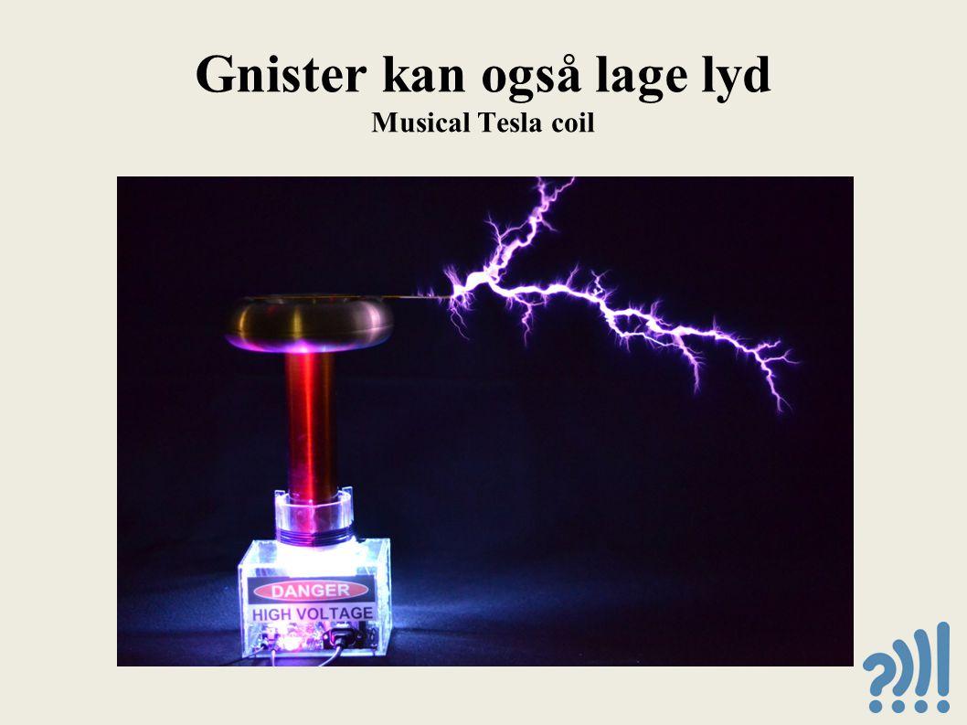 Gnister kan også lage lyd Musical Tesla coil