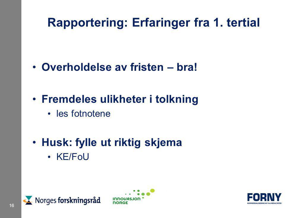16 Rapportering: Erfaringer fra 1.tertial Overholdelse av fristen – bra.