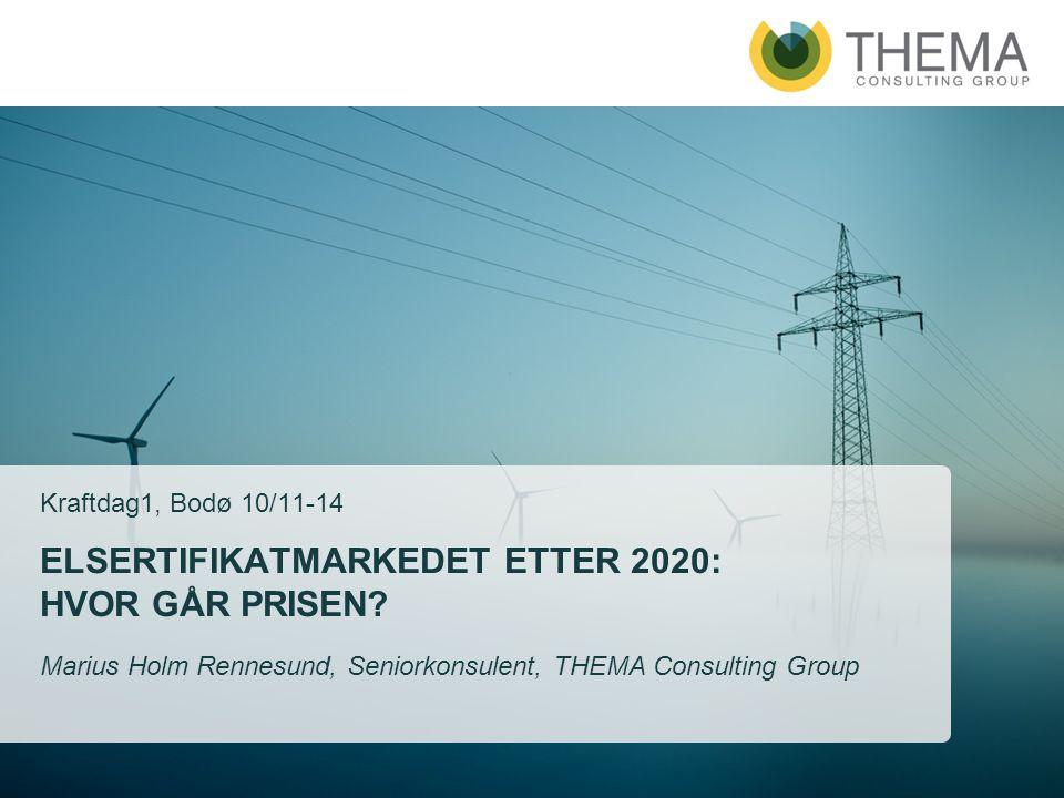 ELSERTIFIKATMARKEDET ETTER 2020: HVOR GÅR PRISEN? Kraftdag1, Bodø 10/11-14 Marius Holm Rennesund, Seniorkonsulent, THEMA Consulting Group