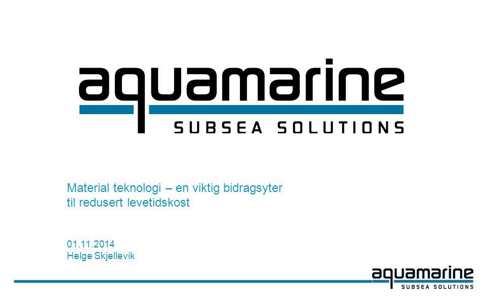 Material teknologi – en viktig bidragsyter til redusert levetidskost 01.11.2014 Helge Skjellevik