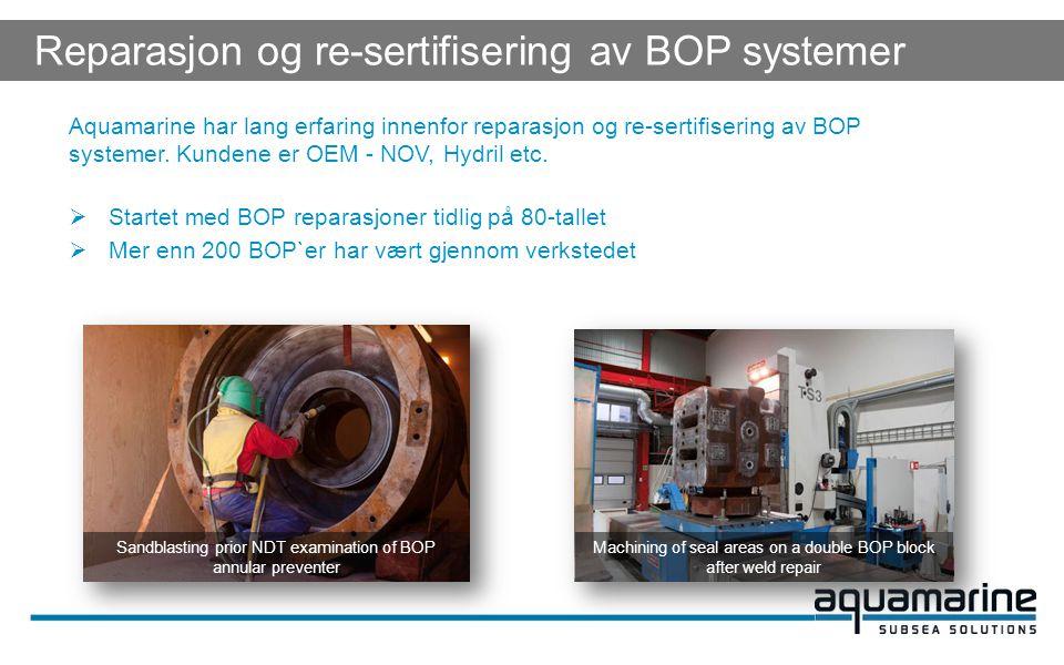 Aquamarine har lang erfaring innenfor reparasjon og re-sertifisering av BOP systemer.