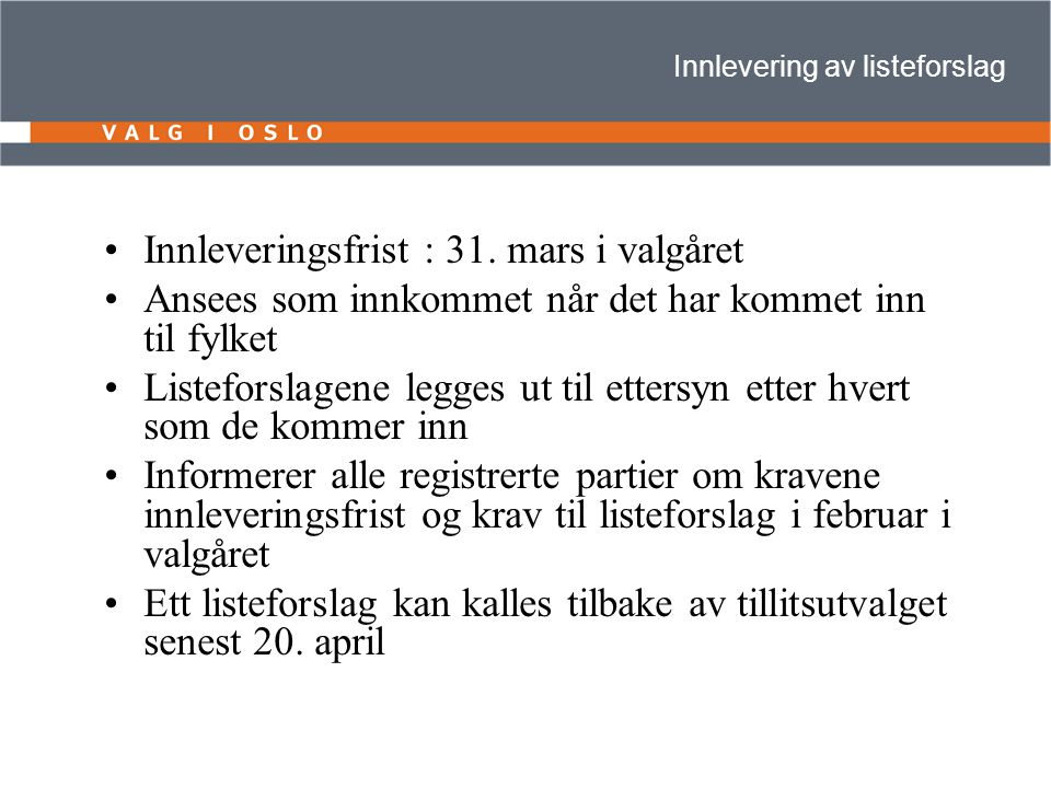 Innlevering av listeforslag Innleveringsfrist : 31.