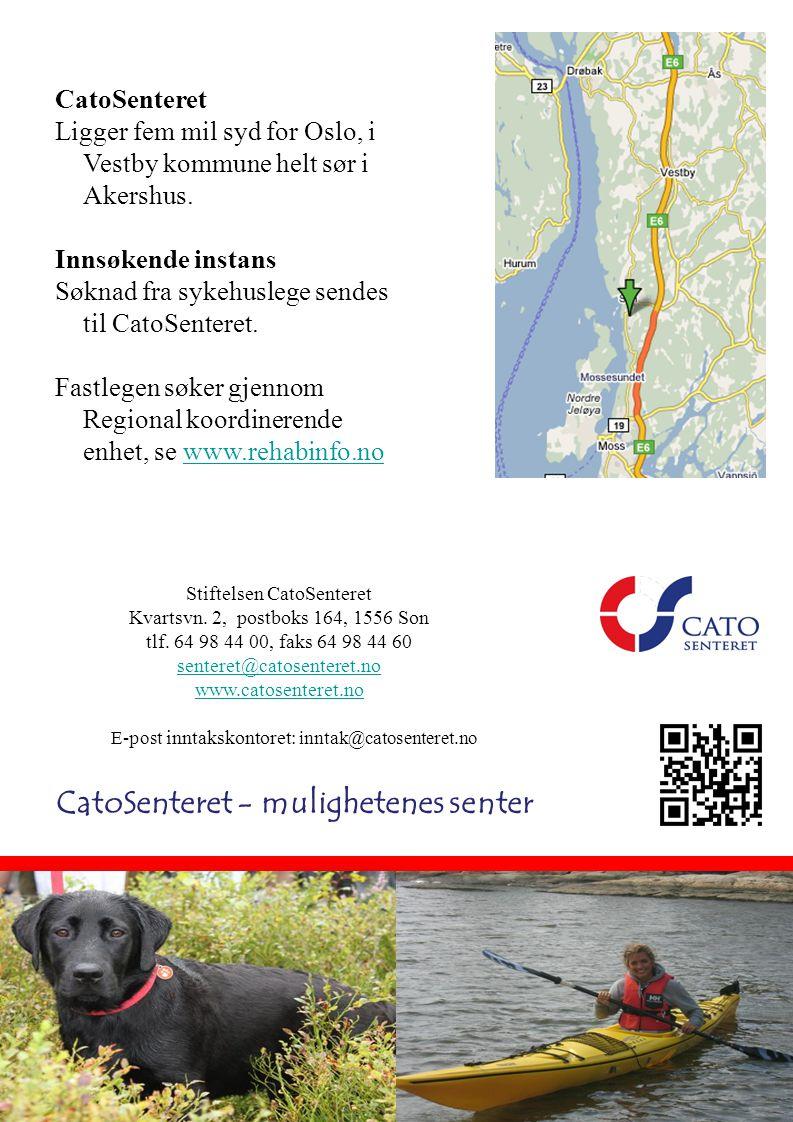 Stiftelsen CatoSenteret Kvartsvn. 2, postboks 164, 1556 Son tlf. 64 98 44 00, faks 64 98 44 60 senteret@catosenteret.no www.catosenteret.no E-post inn