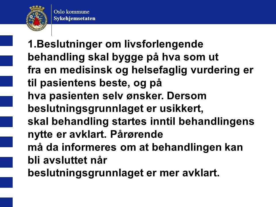 Oslo kommune Sykehjemsetaten Problemstillinger: Hva er pasientens beste, hvem avgjør og hvordan.